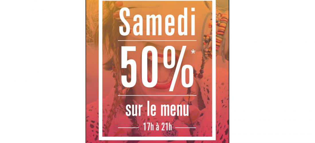 Samedis 50% sur les menus